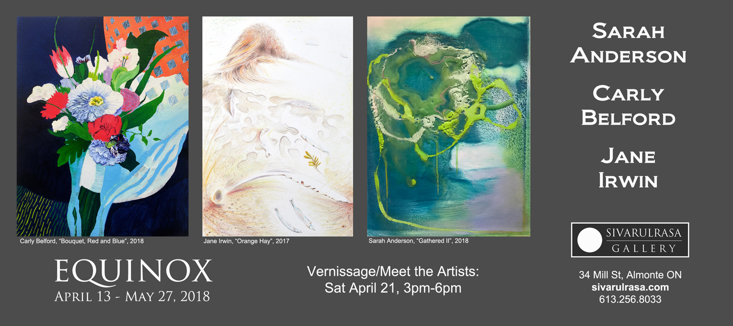 Sarah Anderson, Carly Belford, Jane Irwin at Sivarulrasa Gallery in Almonte, Ontario